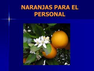 NARANJAS PARA EL PERSONAL