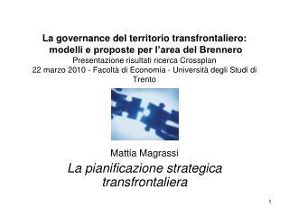 La governance del territorio transfrontaliero:  modelli e proposte per l area del Brennero Presentazione risultati ricer