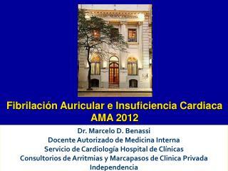 Dr. Marcelo D. Benassi Docente Autorizado de Medicina Interna Servicio de Cardiolog a Hospital de Cl nicas Consultorios