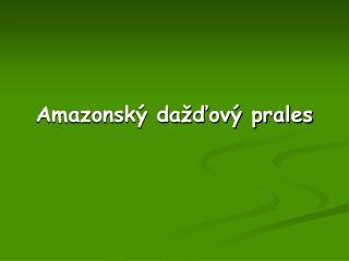 Amazonsk  da dov  prales