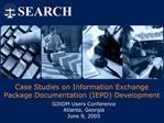 Case Studies on Information Exchange Package Documentation IEPD Development