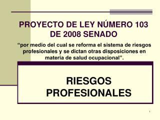 PROYECTO DE LEY N MERO 103 DE 2008 SENADO