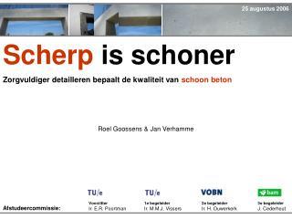 Scherp is schoner Zorgvuldiger detailleren bepaalt de kwaliteit van schoon beton