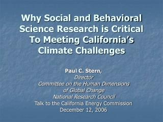 Why Social and Behavioral Science Research is Critical To Meeting California s Climate Challenges