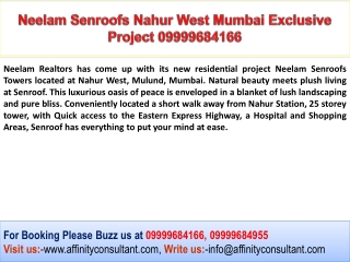 Neelam Senroofs Nahur West 09999684955 Mumbai