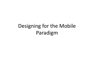 Designing for the Mobile Paradigm