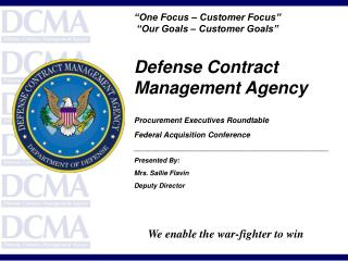 Defense Contract Management Agency  Procurement Executives Roundtable Federal Acquisition Conference ___________________