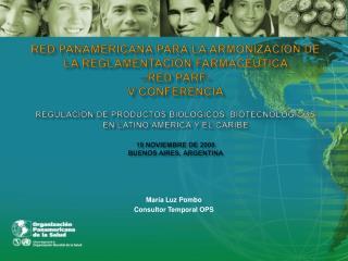 RED PANAMERICANA PARA LA ARMONIZACI N DE LA REGLAMENTACI N FARMAC UTICA   RED PARF- V CONFERENCIA  Regulaci n de product