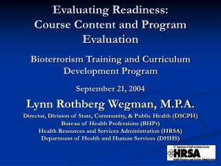 Evaluating Readiness: Course Content and Program Evaluation  Bioterrorism Training and Curriculum Development Program  S