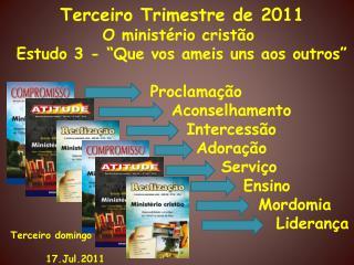 Terceiro Trimestre de 2011 O minist rio crist o  Estudo 3 -  Que vos ameis uns aos outros     Proclama  o    Aconselhame