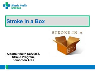 Stroke in a Box