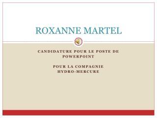ROXANNE MARTEL