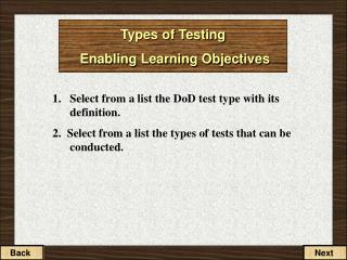 Types of Testing  Enabling Learning Objectives