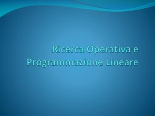 Ricerca Operativa e Programmazione Lineare