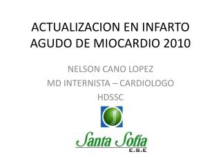ACTUALIZACION EN INFARTO AGUDO DE MIOCARDIO 2010
