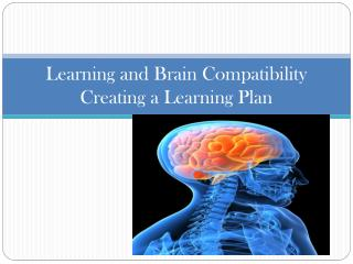 Learning and Brain Compatibility Creating a Learning Plan