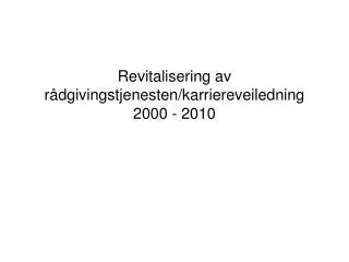 Revitalisering av r dgivingstjenesten