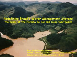 Redefining Brazil s Water Management System: the cases of the Para ba do Sul and Curu river basins