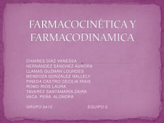 FARMACOCIN TICA Y FARMACODINAMICA