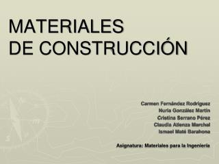 MATERIALES  DE CONSTRUCCI N