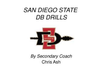 SAN DIEGO STATE  DB DRILLS