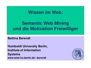 Wissen im Web:   Semantic Web Mining  und die Motivation Freiwilliger