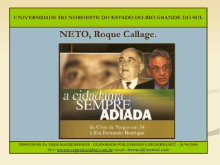 NETO, Roque Callage.