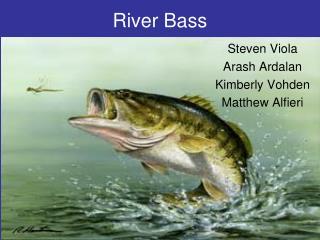 River Bass