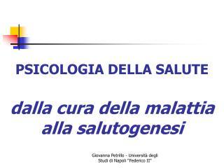 PSICOLOGIA DELLA SALUTE  dalla cura della malattia alla salutogenesi