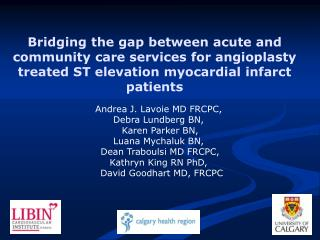 Bridging the gap between acute and community care services for angioplasty treated ST elevation myocardial infarct patie