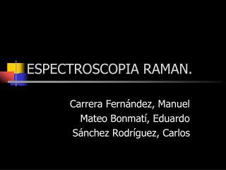ESPECTROSCOPIA RAMAN.