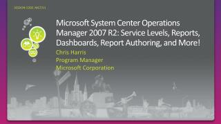 Microsoft System Center Operations Manager 2007 R2: Service Levels, Reports, Dashboards, Report Authoring, and More