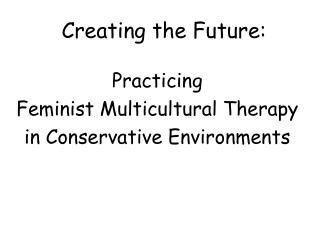 Creating the Future:
