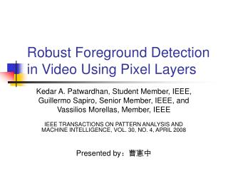 Robust Foreground Detection in Video Using Pixel Layers