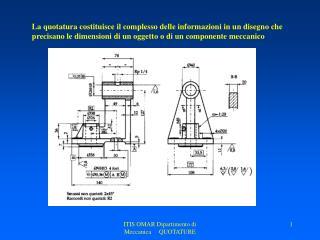 ITIS OMAR Dipartimento di Meccanica     QUOTATURE