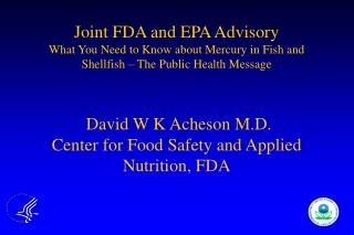 Joint FDA and EPA Advisory What You Need to Know about Mercury in Fish and Shellfish   The Public Health Message     Dav