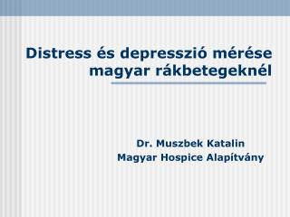 Distress  s depresszi  m r se magyar r kbetegekn l