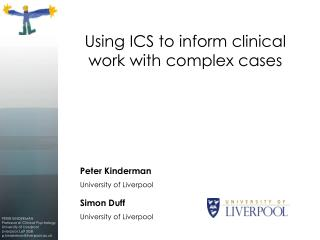 Peter Kinderman  University of Liverpool  Simon Duff  University of Liverpool