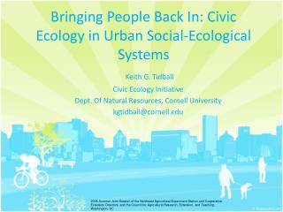 Bringing People Back In: Civic Ecology in Urban Social-Ecological Systems