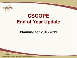 CSCOPE End of Year Update