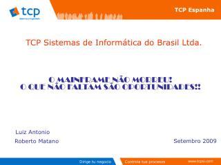 TCP Sistemas de Inform tica do Brasil Ltda.