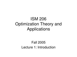 ISM 206 Optimization Theory and Applications