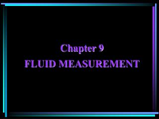 Chapter 9 FLUID MEASUREMENT