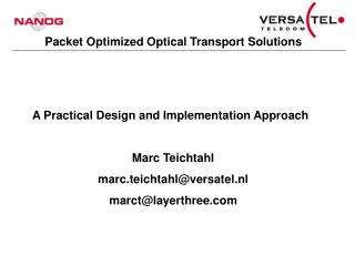 A Practical Design and Implementation Approach  Marc Teichtahl marc.teichtahlversatel.nl marctlayerthree