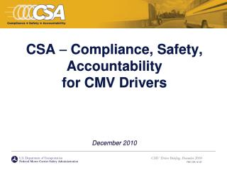 CSA  Compliance, Safety, Accountability  for CMV Drivers     December 2010