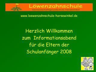 Loewenzahnschule-harsewinkel.de   Herzlich Willkommen zum  Informationsabend f r die Eltern der Schulanf nger 2008