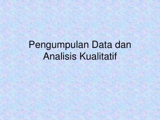 Pengumpulan Data dan Analisis Kualitatif