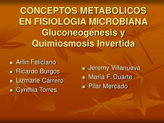 CONCEPTOS METABOLICOS EN FISIOLOGIA MICROBIANA Gluconeog nesis y Quimiosmosis Invertida