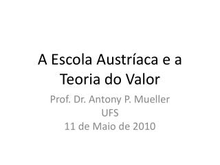 A Escola Austr aca e a Teoria do Valor