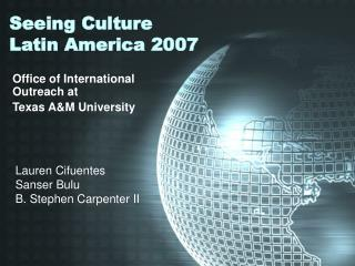 Seeing Culture Latin America 2007